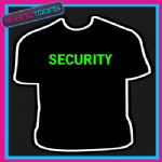 SECURITY FLOURSCENT GREEN WRITING FUNNY SLOGAN TSHIRT